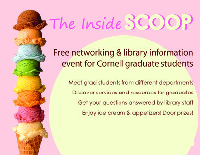 The Inside Scoop - Free networking and library information event for graduate students. Meet grad students from different departments, discover services and resources for graduates, get your questions answered by library staff, enjoy ice cream and appetizers! Door prizes!