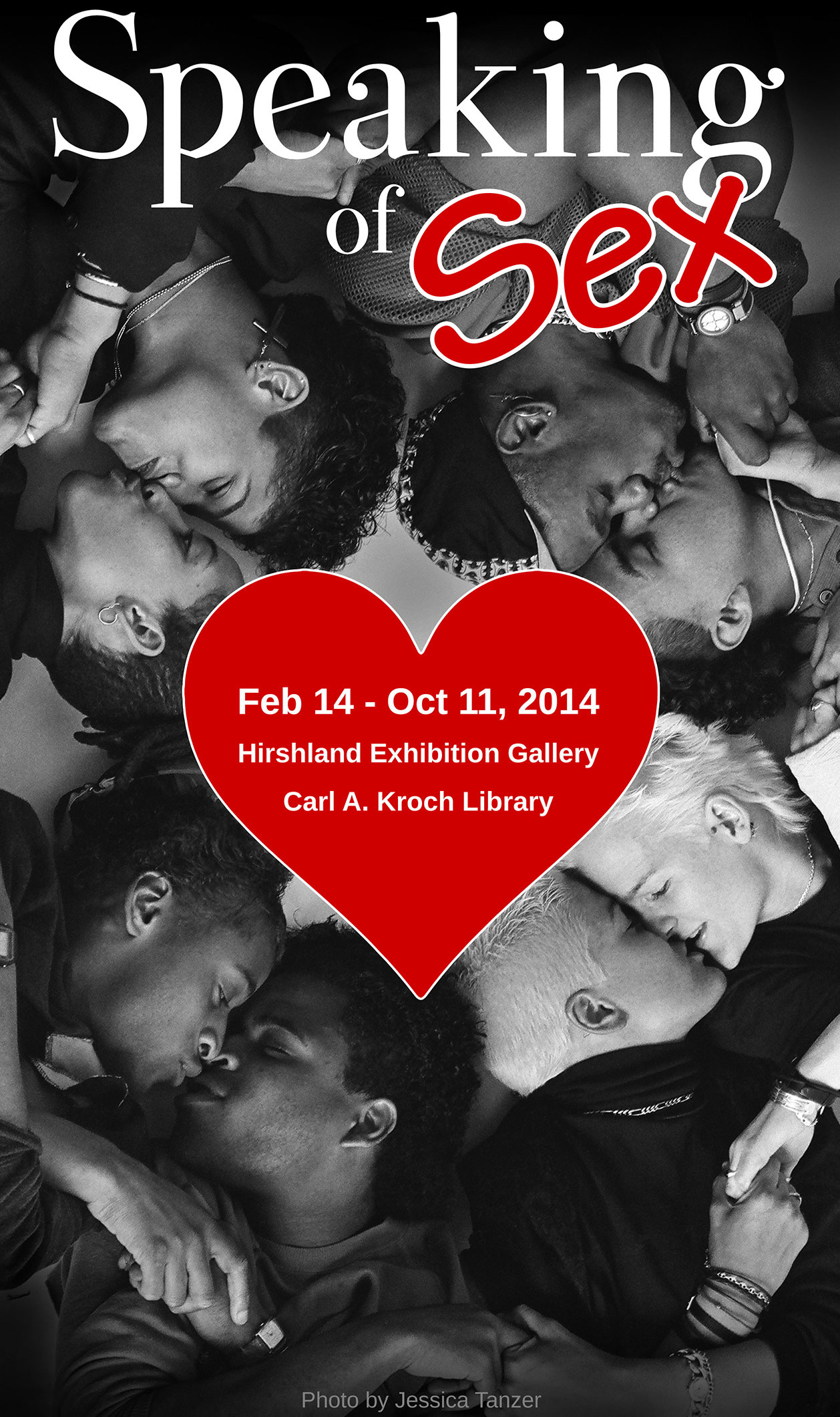 Speaking of Sex, Feb. 14 to Oct. 11, 2014 - Hirshland Exhibit Gallery, Carl A. Kroch Library